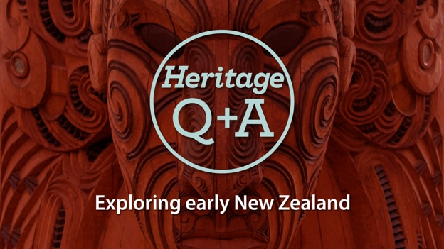Heritage Q&A - Exploring early New Zealand
