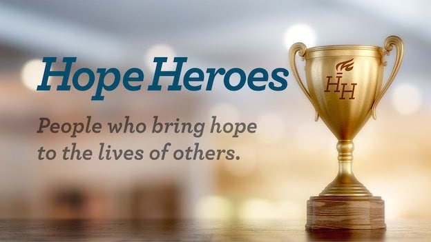 Hope Heroes - People who bring hope to the lives of others