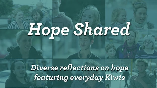 Hope Shared - Diverse reflections on hope featuring everyday kiwis