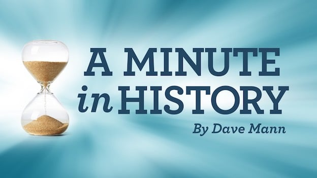 A Minute in History - by Dave Mann