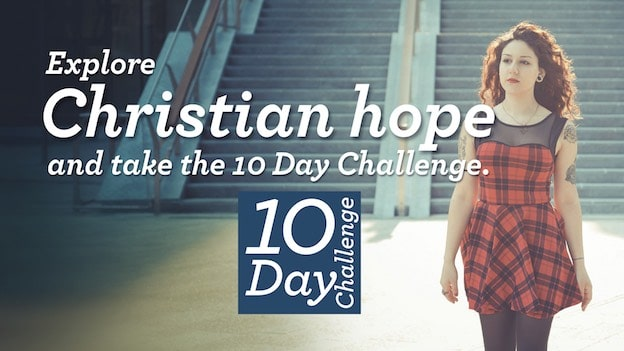 Explore Christian Hope & take the 10 Day Challenge